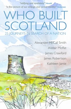 A cover image of the book 'Who Built Scotland.' A painting shows a stone broch beside a rocky beach. A path leads to the broch across wild grass.