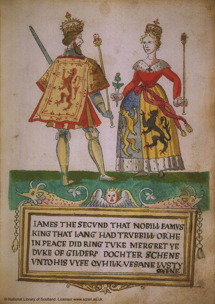 "An illustration showing a King and Queen in medieval dress. The panel below in old script reads: ""James the Secund that nobill famus king that lang had trubbill or he in peace did ring tuke Mergret ye Duke of Gilders, dochter schene unto his wyfe quhilk uesane justy Quene.""."